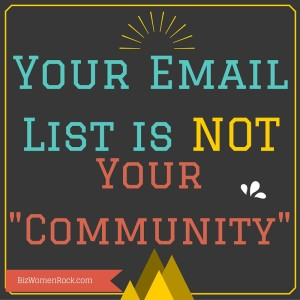 Your Email List is NOT Your -Community-